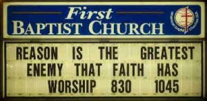 Reason the greatest enemy of faith